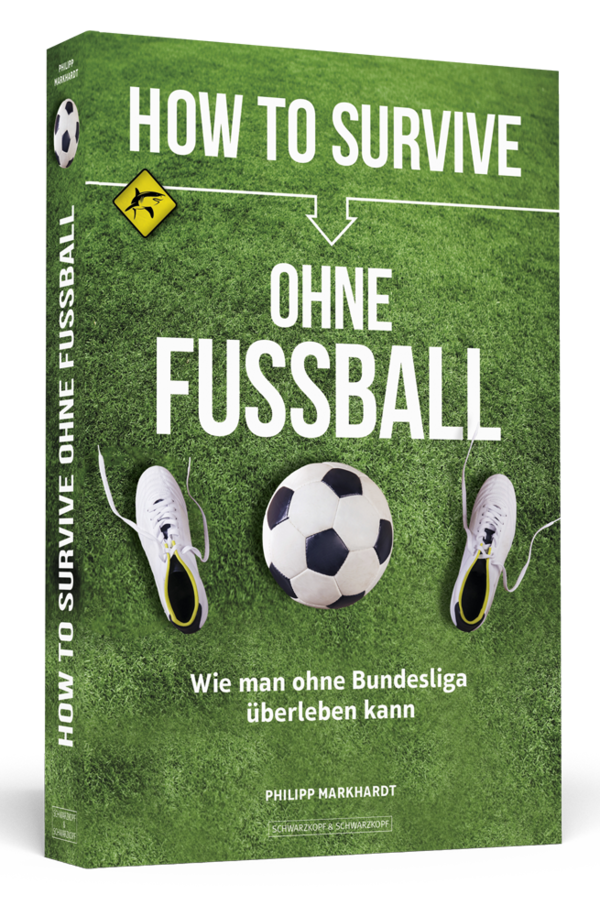 HOW TO SURVIVE OHNE FUSSBALL