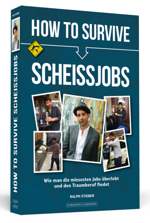 HOW TO SURVIVE SCHEISSJOBS