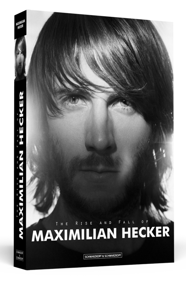 MAXIMILIAN HECKER: THE RISE AND FALL OF MAXIMILIAN HECKER