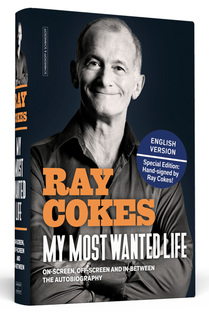 RAY COKES: MY MOST WANTED LIFE – ENGLISH EDITION. HAND-SIGNED BY RAY COKES!