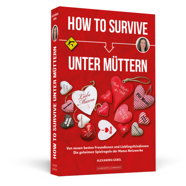 HOW TO SURVIVE UNTER MÜTTERN