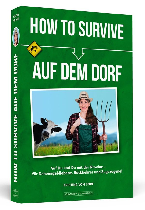 HOW TO SURVIVE AUF DEM DORF